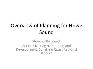 Overview of Planning for Howe Sound