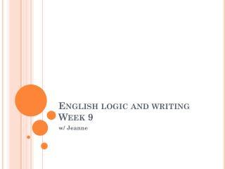 English logic and writing Week 9