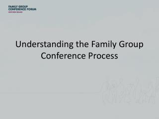 Understanding the Family Group Conference Process