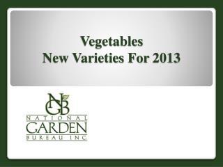 Vegetables New Varieties For 2013