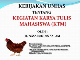 KEBIJAKAN UNHAS TENTANG KEGIATAN KARYA TULIS MAHASISWA (KTM)
