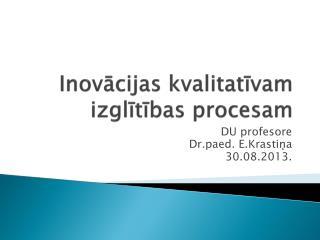 Inovācijas kvalitatīvam izglītības procesam