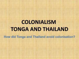 How did Tonga and Thailand avoid colonisation?