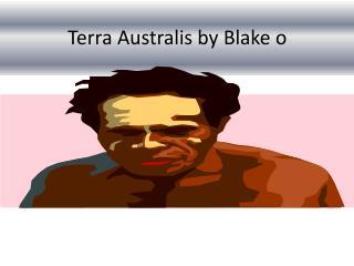 Terra Australis by Blake o