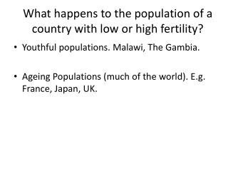What happens to the population of a country with low or high fertility?