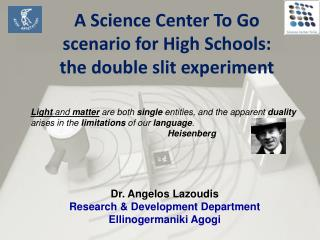 A Science Center To Go scenario for  High Schools : the double slit experiment