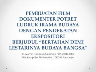Benyamin  Handaya Sulaiman /  07.51016.0004 DIV  Komputer  Multimedia, STIKOM Surabaya