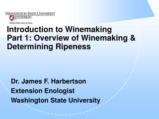 Introduction to Winemaking  Part 1: Overview of Winemaking  Determining Ripeness