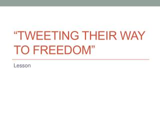 �Tweeting Their Way to Freedom�