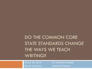 Do The common core state standards change the ways we teach writing?