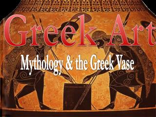Mythology & the Greek Vase