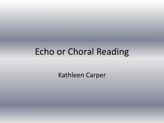Echo or Choral Reading