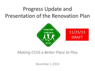 Progress Update and  Presentation of the Renovation Plan