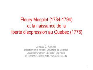 Fleury  Mesplet  ( 1734-1794) et  la naissance de la  liberté  d'expression au Québec (1776)