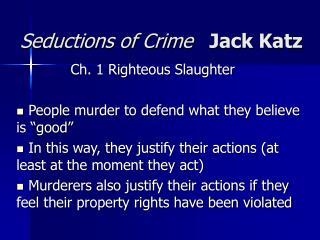 Seductions of Crime   Jack Katz