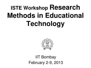ISTE Workshop  Research Methods in Educational Technology