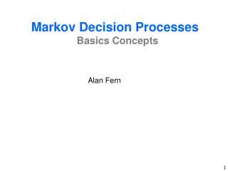 Markov Decision Processes Basics Concepts