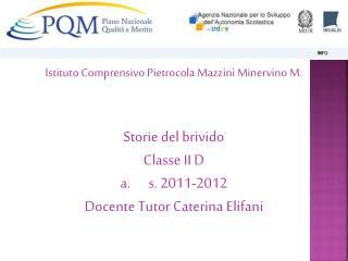 Storie del brivido Classe II D s. 2011-2012  Docente Tutor Caterina Elifani