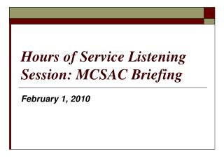 Hours of Service Listening Session: MCSAC Briefing