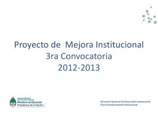 Proyecto de  Mejora Institucional 3ra Convocatoria 2012-2013