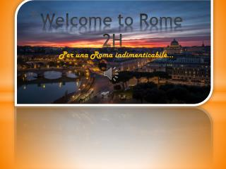 Welcome to Rome            2H