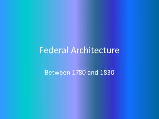Federal Architecture