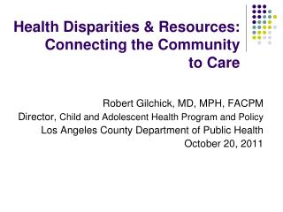 Health Disparities & Resources:  Connecting the Community  to Care