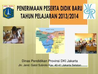 PENERIMAAN PESERTA DIDIK BARU TAHUN PELAJARAN 2013/2014