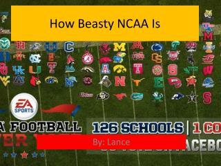 How Beasty NCAA Is