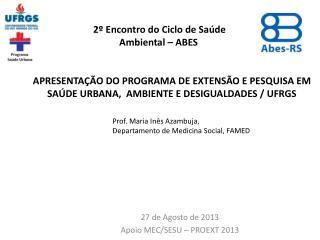 27 de Agosto  de 2013 Apoio MEC/SESU – PROEXT 2013