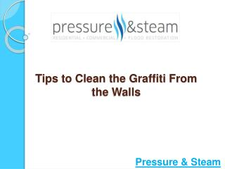 Tips to Clean the Graffiti from the Walls