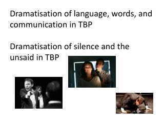 Dramatic use of Silence