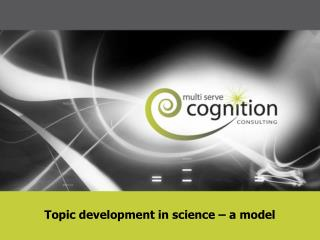 Topic  development in science – a model