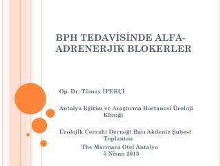 BPH TEDAVİSİNDE ALFA-ADRENERJİK BLOKERLER