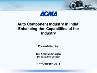 Auto Component Industry in India:  Enhancing the   Capabilities  of the Industry