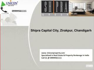 Shipra Capital City Chandigarh @ 09999561111 - Shipra Group