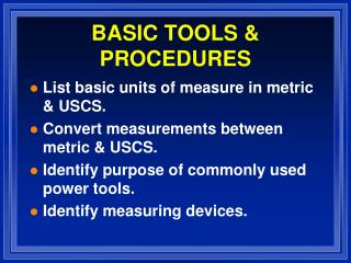 BASIC TOOLS & PROCEDURES