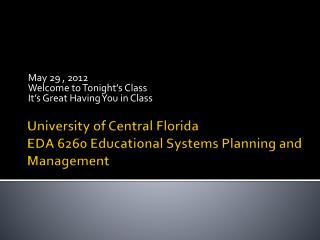 University of Central Florida EDA 6260 Educational Systems Planning and Management