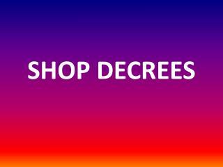 SHOP DECREES