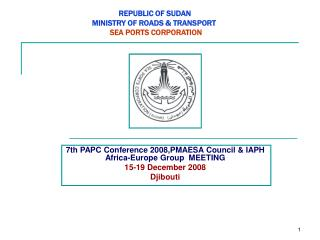 REPUBLIC OF SUDAN MINISTRY OF ROADS  TRANSPORT   SEA PORTS CORPORATION