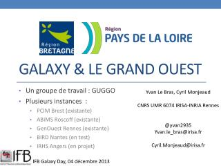 Galaxy  & le grand ouest