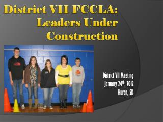 District VII FCCLA: Leaders Under Construction