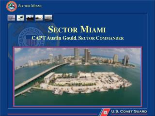 SECTOR MIAMI   CAPT Christopher Scraba, SECTOR COMMANDER