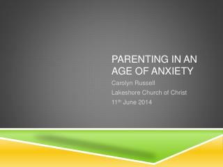 Parenting in an age of anxiety