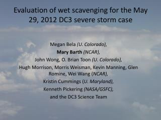 Evaluation  of wet scavenging for the May 29, 2012 DC3 severe storm  case