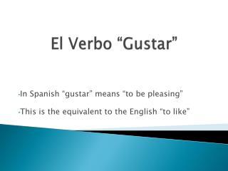 """El  Verbo  """" Gustar """""""
