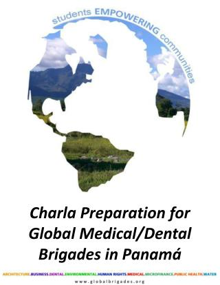 Charla Preparation for Global Medical/Dental Brigades in Panam�