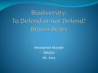 Biodiversity:  To Defend or not Defend? Brown  Bears