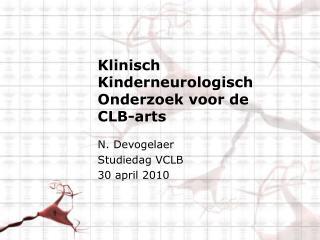 Klinisch Kinderneurologisch Onderzoek voor  de CLB-arts