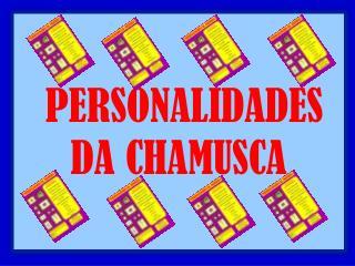 PERSONALIDADES DA CHAMUSCA